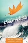 A Gentle Zephyr - A Mighty Wind: Silhouettes of Life in the Spirit - J. Gerald Harris, Jerry Vines