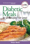 Diabetic Meals in 30 Minutes�or Less! - Robyn Webb