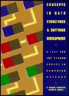 Concepts in Data Structures & Software Development: A Text for the Second Course in Computer Science - G. Michael Schneider, Steven C. Bruell