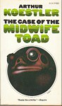 The Case of the Midwife Toad - Arthur Koestler