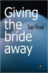 Giving the Bride Away - Sage Vivant