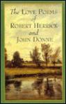 The Love Poems of Robert Herrick and John Donne - Bryna Ivens Untermeyer, Louis Untermeyer