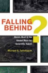 Falling Behind?: Boom, Bust, and the Global Race for Scientific Talent - Michael S. Teitelbaum