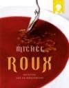 Michel Roux - Recepten van de meesterchef - Michel Roux, Martin Brigdale, Hennie Franssen-Seebregts, Jacques Meerman