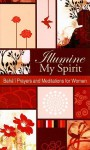 Illumine My Spirit: Baha'i Prayers and Meditations for Women - Baha'i Publishing