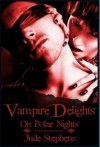 Vampire Delights on Polar Nights - Jude Stephens