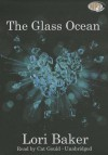 The Glass Ocean - Lori Baker, To Be Announced