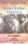 Documents of West Indian History - Eric Williams, Edward Scobie