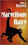 Marvellous Hairy - Mark A. Rayner, M. Tundra