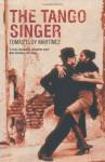 The Tango Singer - Tomás Eloy Martínez