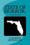 State of Horror: Florida - Keith Gouveia, Lee Clark Zumpe, David Bernard