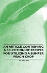 An Article Containing a Selection of Recipes for Utilizing a Bumper Peach Crop - F.A. Waugh
