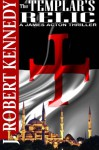 The Templar's Relic - J. Robert Kennedy