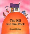 The Hill and the Rock - David McKee