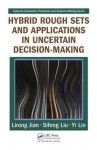Hybrid Rough Sets and Applications in Uncertain Decision-Making - Lirong Jian, Sifeng Liu, Yi Lin