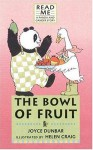 The Bowl of Fruit: A Panda and Gander Story (Read Me) - Joyce Dunbar, Helen Craig