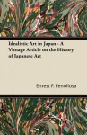 Idealistic Art in Japan - A Vintage Article on the History of Japanese Art - Ernest Fenollosa