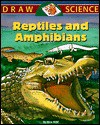 Reptiles And Amphibians (Draw Science) - Nina Kidd