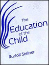 The Education of the Child in the Light of Anthroposophy - Rudolf Steiner