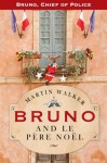 Bruno and le Pere Noel: A Bruno, Chief of Police, Christmas Story - Martin Walker