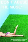 Don't Abuse the Muse: The Middlefinger Press Mixed Tape of Fiction & Reality - Will Clarke, Neal Pollack