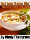 Not Your Same Ole' Boring Soup Recipes - Cindy Thompson
