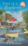 Town in a Blueberrry Jam - B.B. Haywood