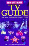 Ultimate Tv Guide: The Most Comprehensive Tv Guide - Jon E. Lewis, Penny Stempel