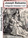 Joseph Balsamo (Intégrale Volumes 1 à 5) (French Edition) - Alexandre Dumas