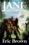 Jani and the Greater Game - Eric Brown