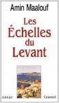 Les échelles du levant (Littérature) (French Edition) - Amin Maalouf