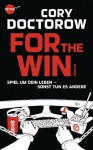 For The Win: Roman - Cory Doctorow, Oliver Plaschka