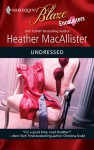 Undressed (Harlequin Blaze, #473) - Heather MacAllister