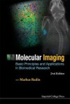 Molecular Imaging: Basic Principles and Applications in Biomedical Research, 2nd Edition - Markus Rudin