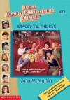 Stacey vs. the BSC (The Baby-Sitters Club, #83) - Ann M. Martin