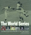 The World Series: An Illustrated Encyclopedia of the Fall Classic - Josh Leventhal