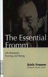 Life Between Having and Being (Essential Fromm) - Erich Fromm, Rainer Funk