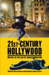 21st-Century Hollywood: Movies in the Era of Transformation - Wheeler Winston Dixon, Gwendolyn Audrey Foster