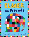 Elmer and Friends First Colouring Activity Book - David McKee