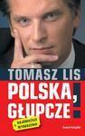 Polska, głupcze! - Tomasz Lis