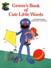 Grover's Book of Cute Little Words - Michaela Muntean