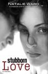 Stubborn Love - Natalie Ward