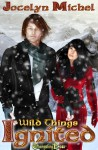 Ignited (Wild Things #3) - Jocelyn Michel