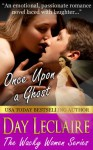 Once Upon a Ghost (the Wacky Women Series, Book #1): The Wacky Women Series, Book #1 - Day Leclaire
