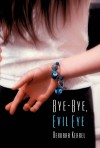 Bye-Bye, Evil Eye - Deborah Kerbel