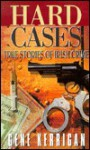 Hard Cases: True Stories of Irish Crime - Gene Kerrigan