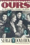 Ours: a Russian Family Album - Sergei Dovlatov, Anne Frydman