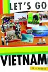 Let's Go Vietnam - Let's Go Inc., Julie Vodhanel, Jake Segal, Ross Arbes