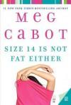 Size 14 Is Not Fat Either - Kristen Kairos, Meg Cabot