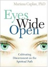 Eyes Wide Open: Cultivating Discernment on the Spiritual Path - Mariana Caplan, John Welwood
